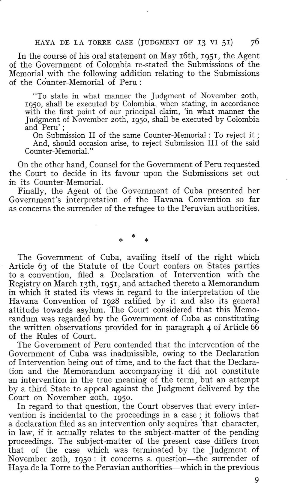 accordance with the frrst point of Our principal claim, 'in what manner the Judgment of November zoth, 1950, shall be executed by Colombia and Peru' ; On Subrnission II of the same Counter-Memorial :