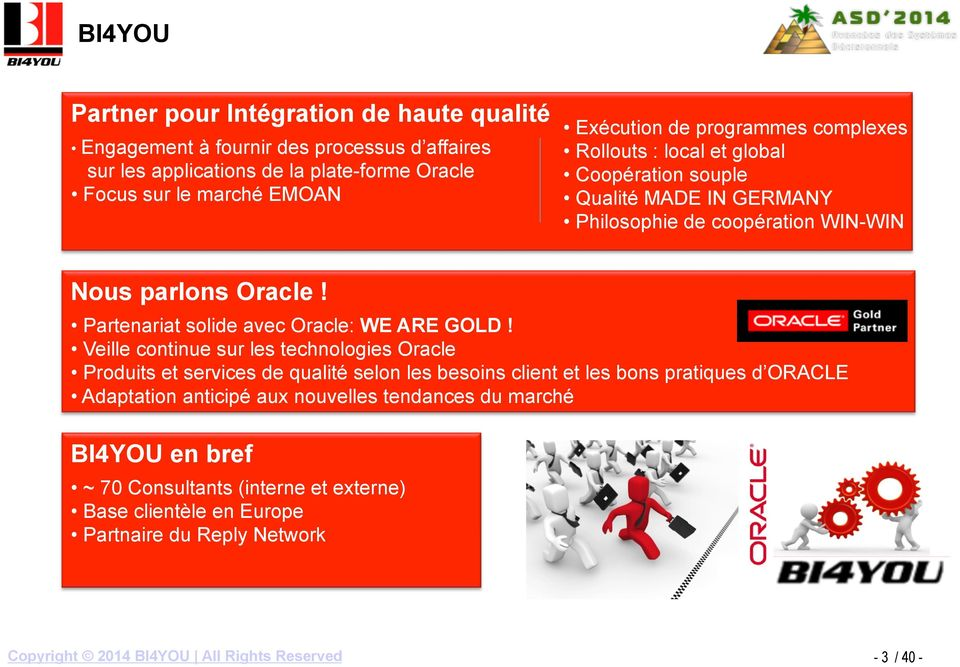 Partenariat solide avec Oracle: WE ARE GOLD!