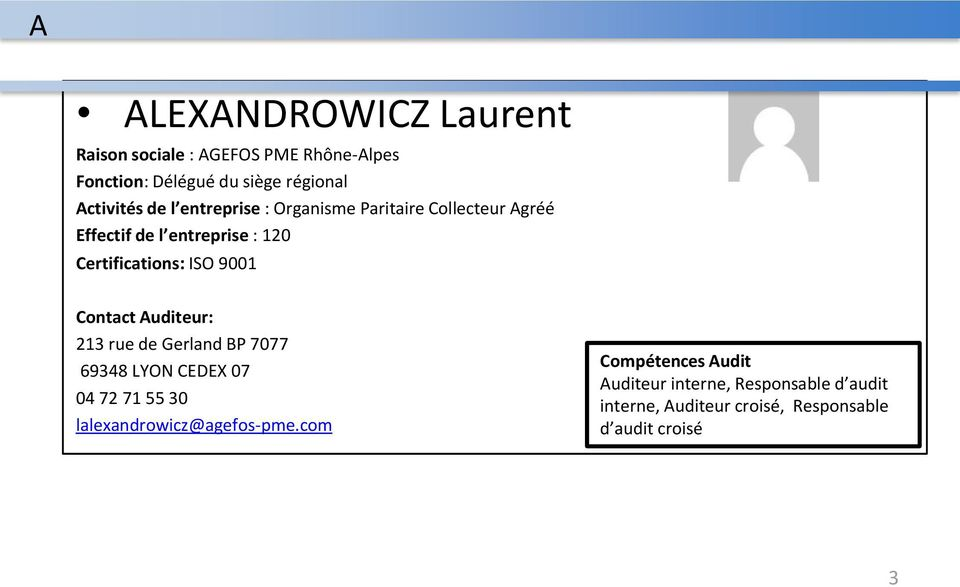 Certifications: ISO 9001 213 rue de Gerland BP 7077 69348 LYON CEDEX 07 04 72 71 55 30