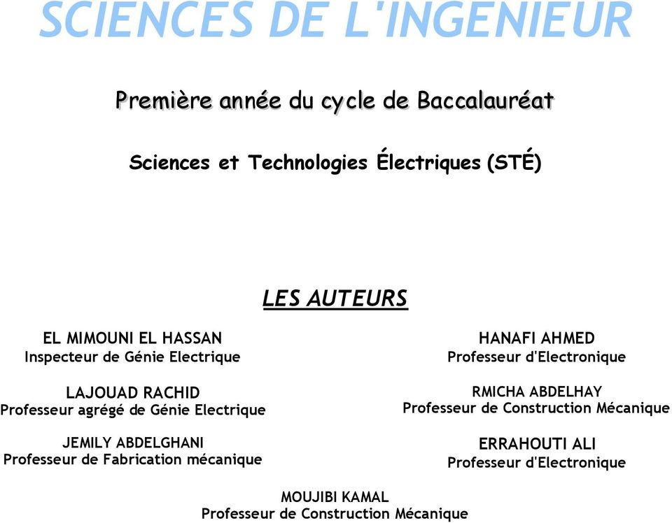 JEMILY ABDELGHANI Professeur de Fabrication mécanique HANAFI AHMED Professeur d'electronique RMICHA ABDELHAY