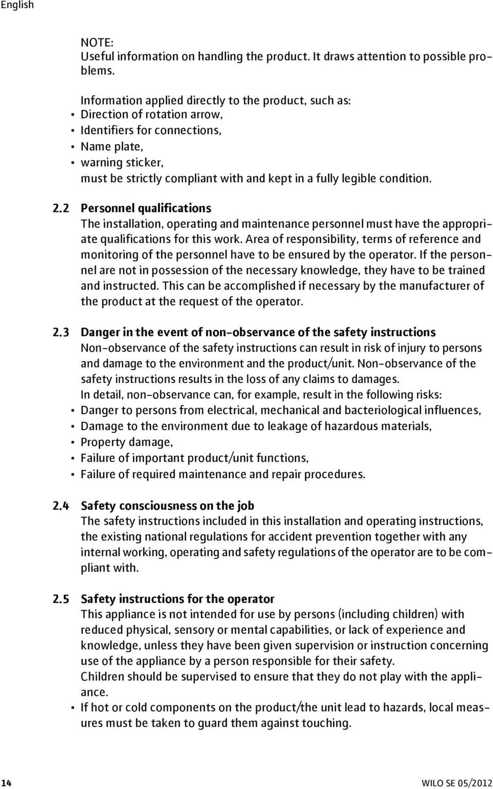 legible condition. 2.2 Personnel qualifications The installation, operating and maintenance personnel must have the appropriate qualifications for this work.
