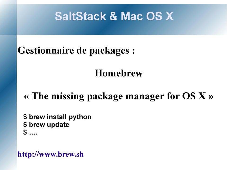 package manager for OS X» $ brew