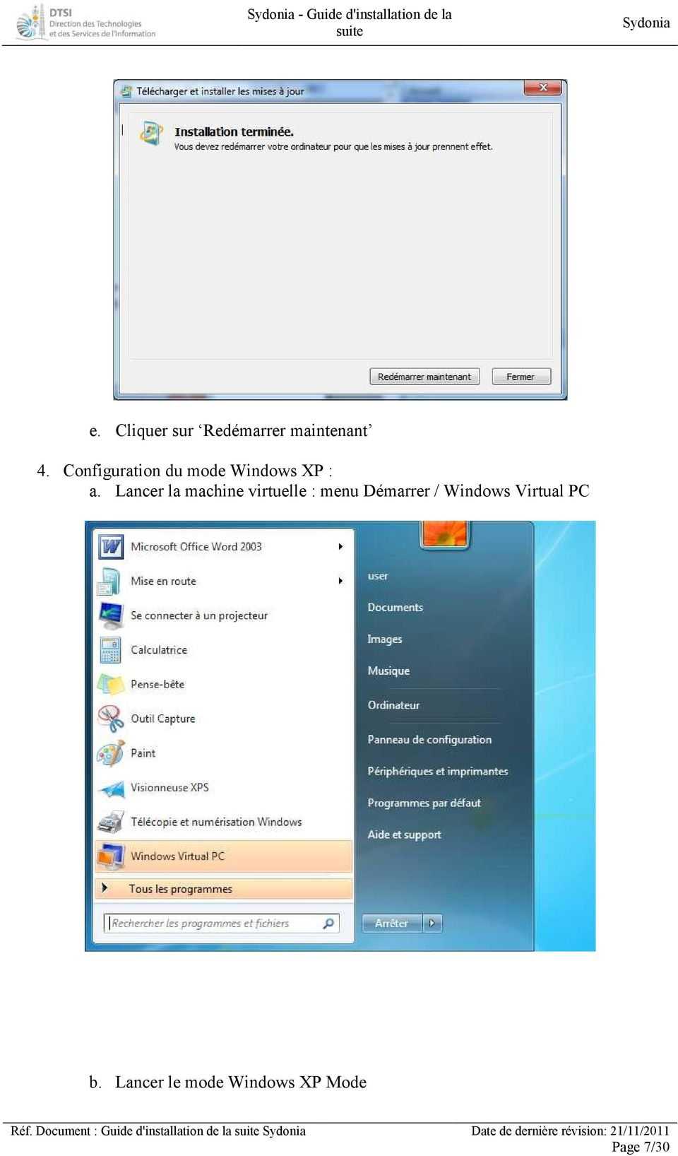 Lancer la machine virtuelle : menu Démarrer / Windows Virtual PC b.