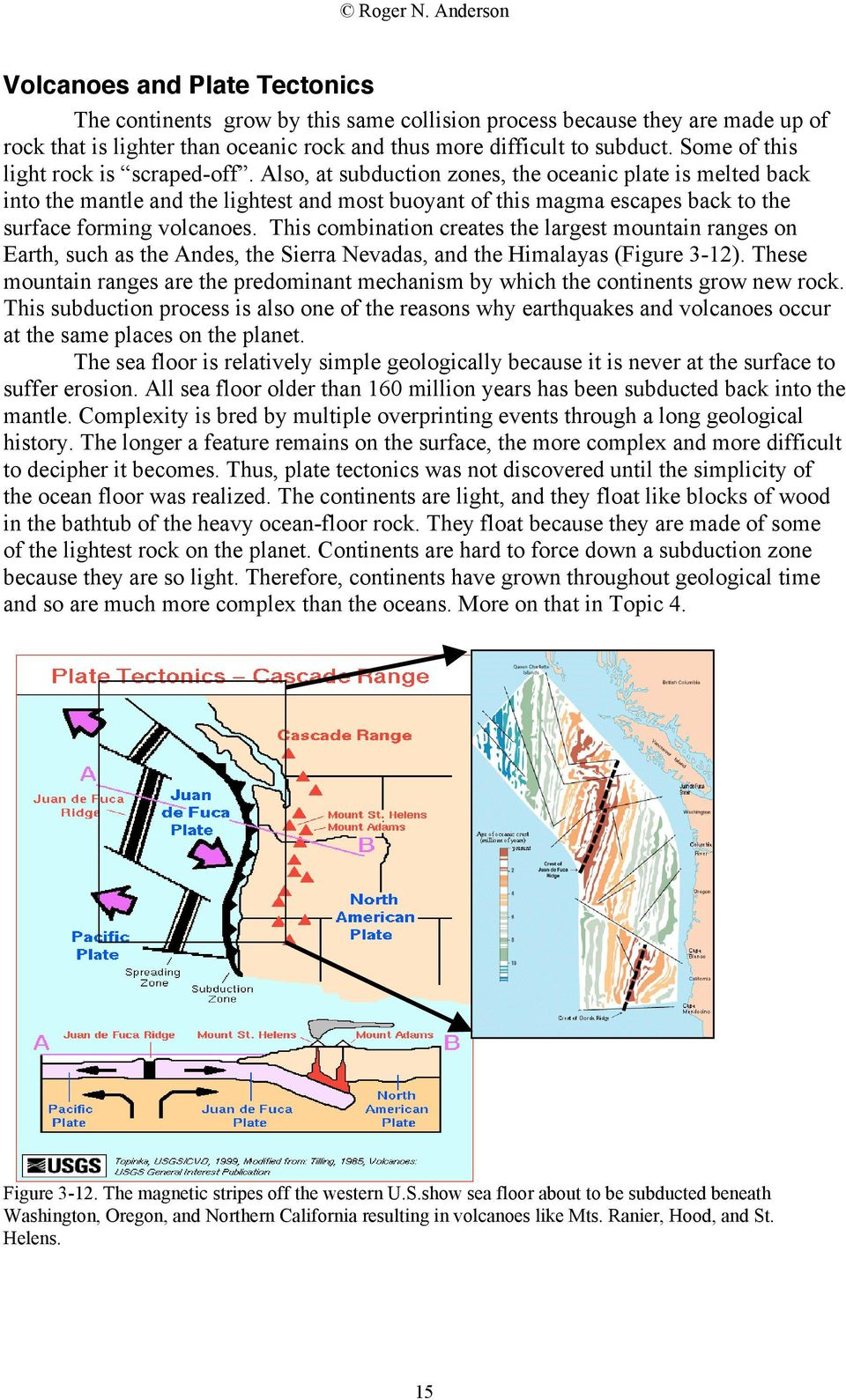 Why is there so much geological danger along the boundaries of the Pacific Ocean? A visual inspection of the distribution of earthquakes around the margins of the Pacific hints at the explanation.