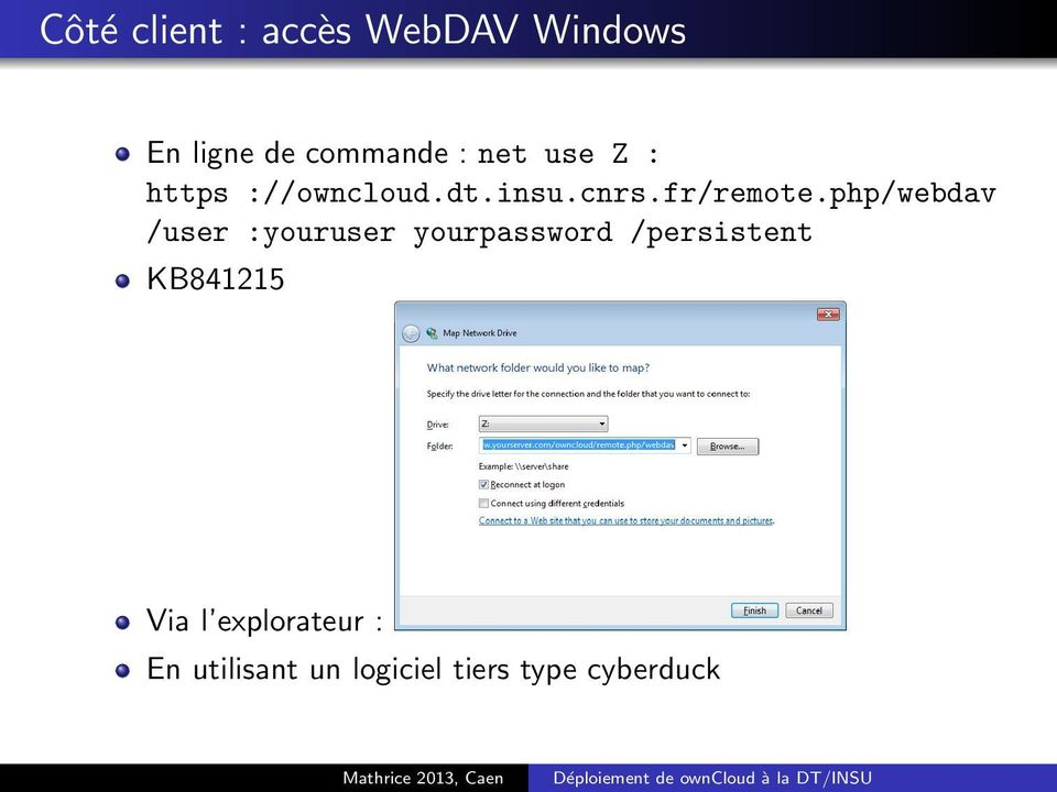 php/webdav /user :youruser yourpassword /persistent