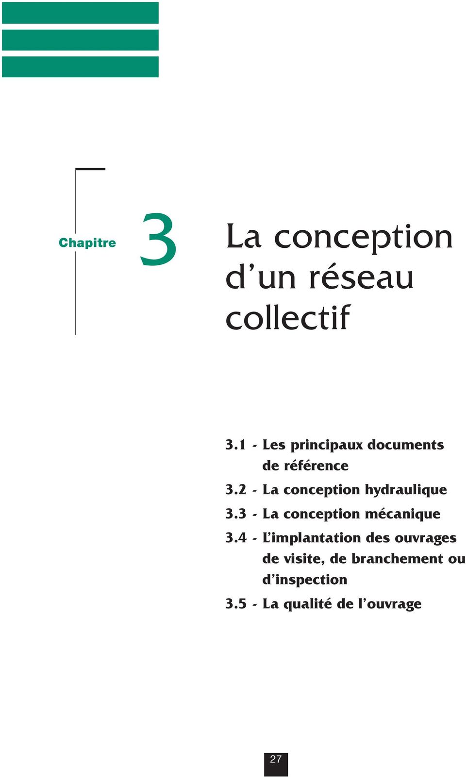2 - La conception hydraulique 3.3 - La conception mécanique 3.