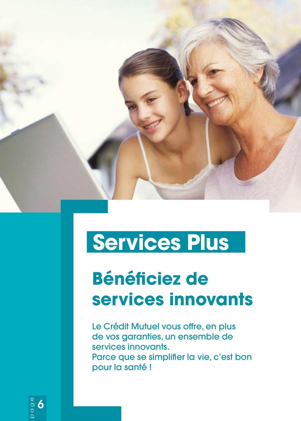garanties, un ensemble de services innovants.