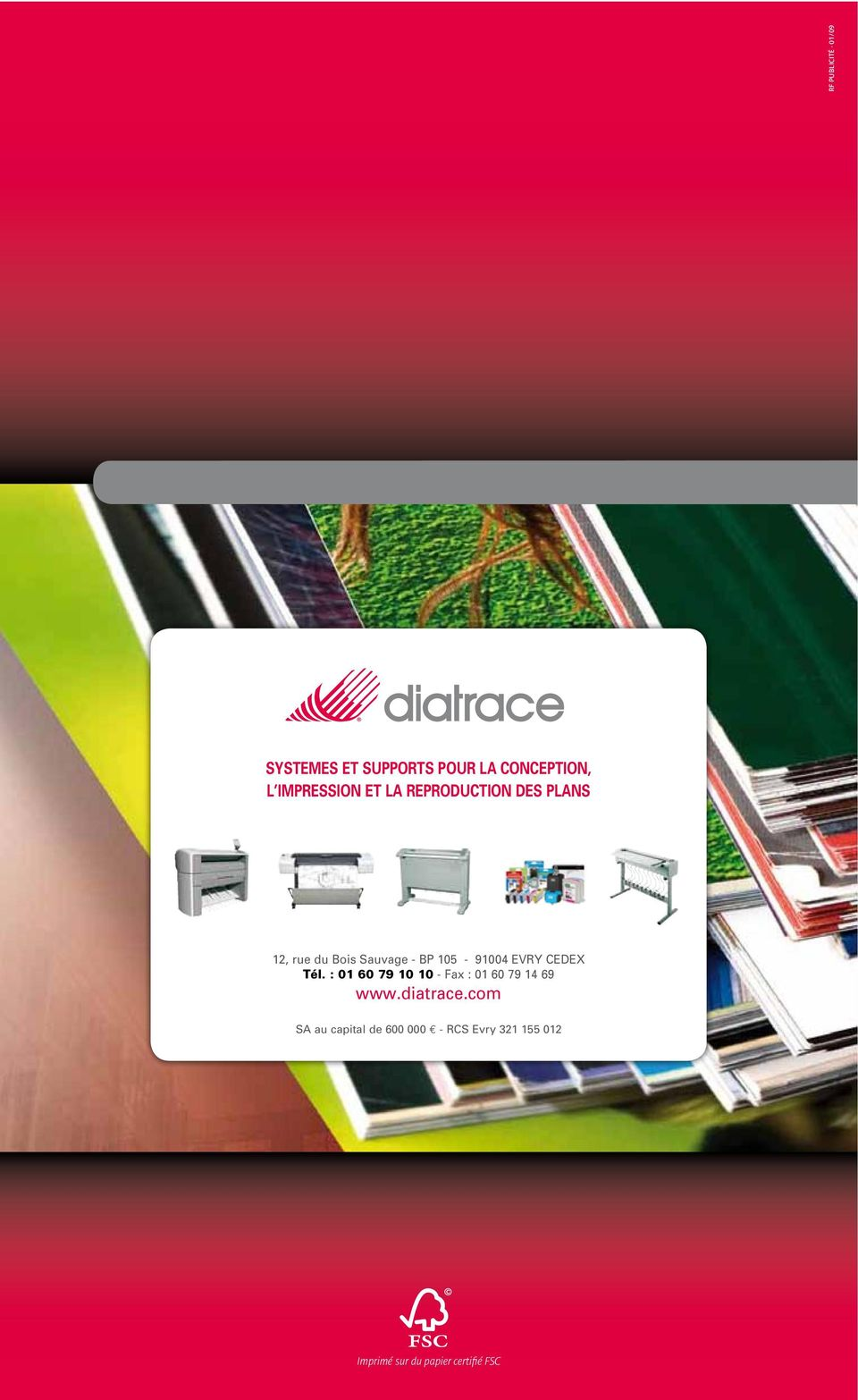 CEDEX Tél. : 01 60 79 10 10 - Fax : 01 60 79 14 69 www.diatrace.