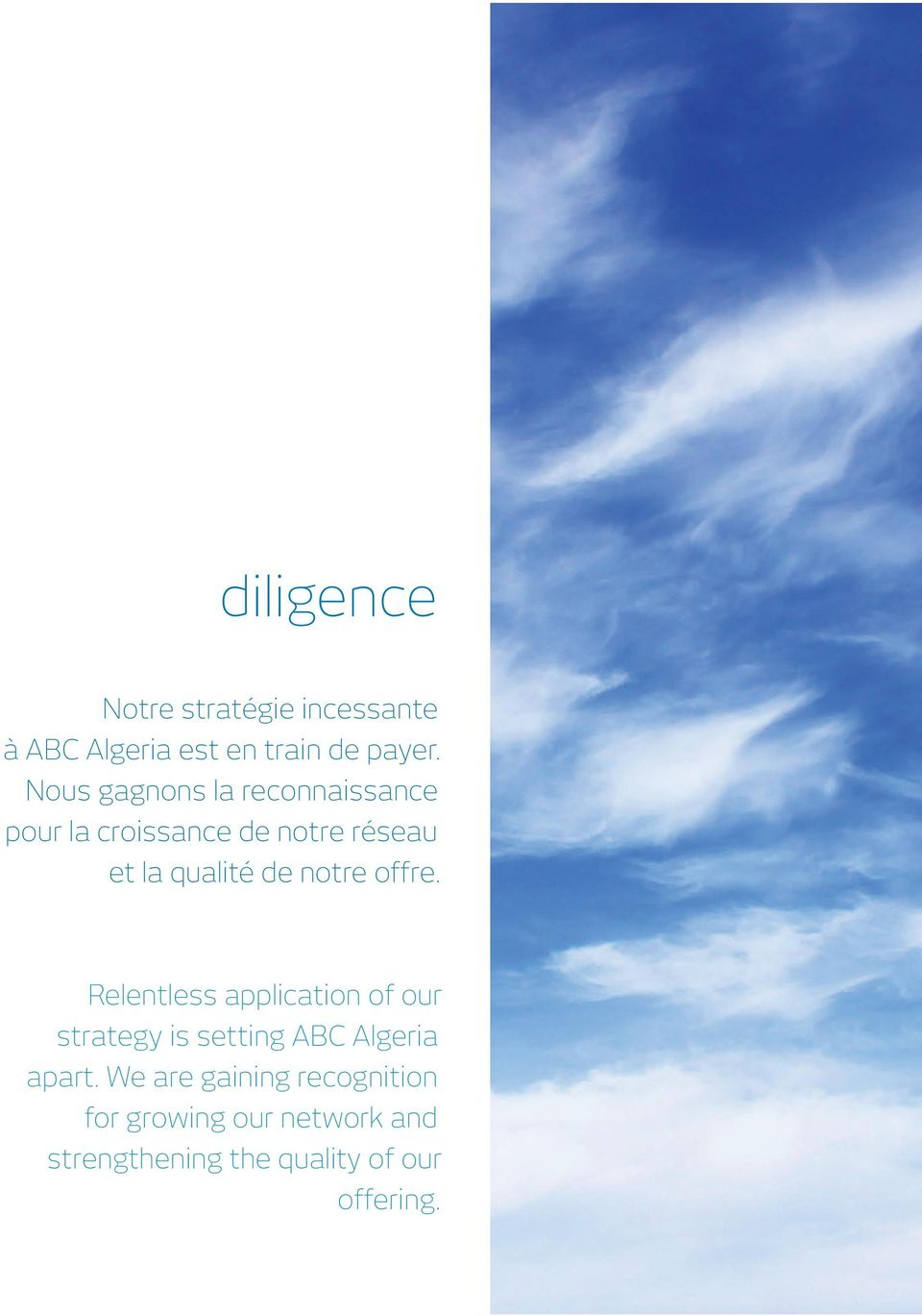 notre offre. Relentless application of our strategy is setting ABC Algeria apart.