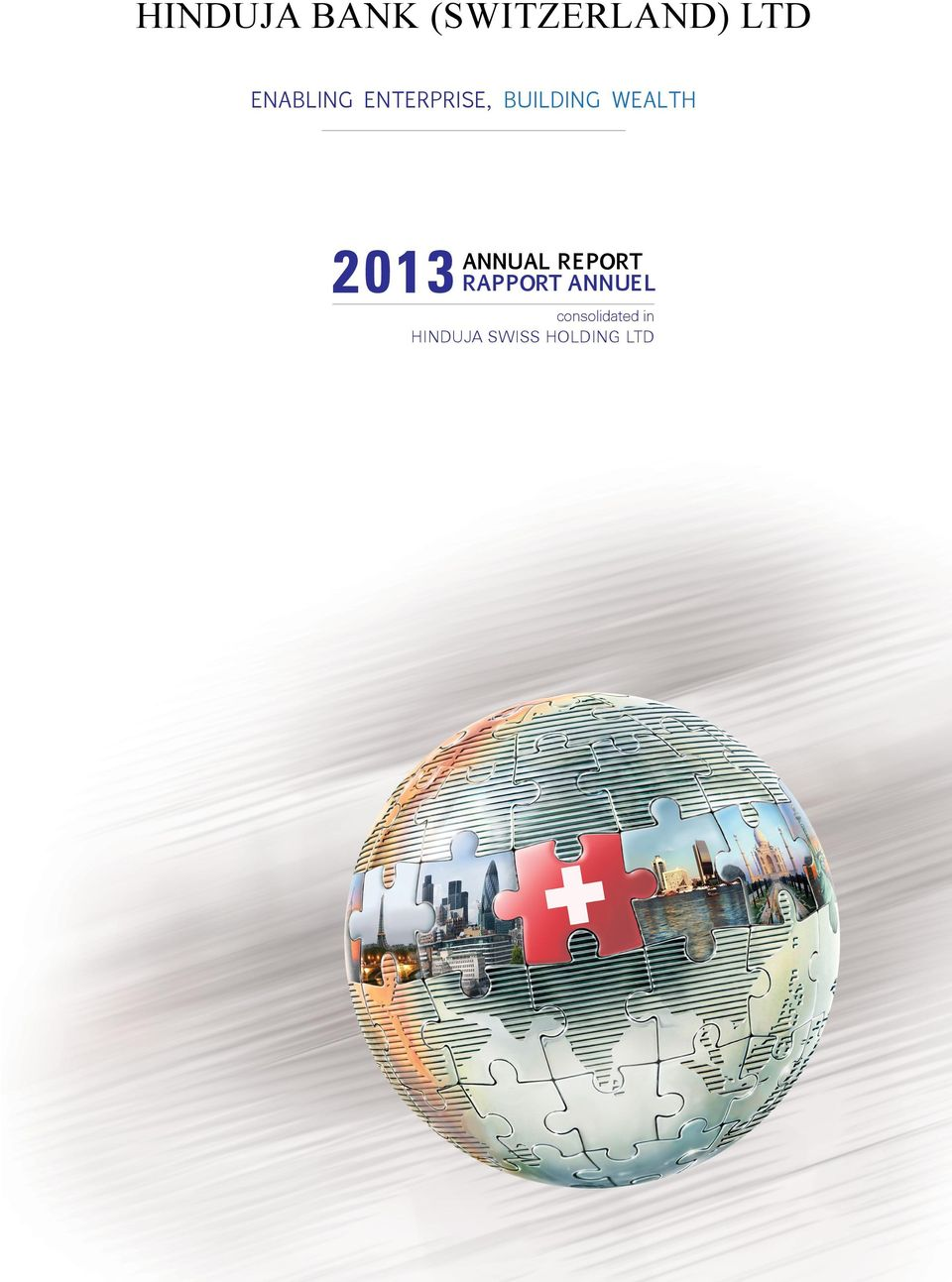 Wealth 2013 ANNUAL REPORT RAPPORT