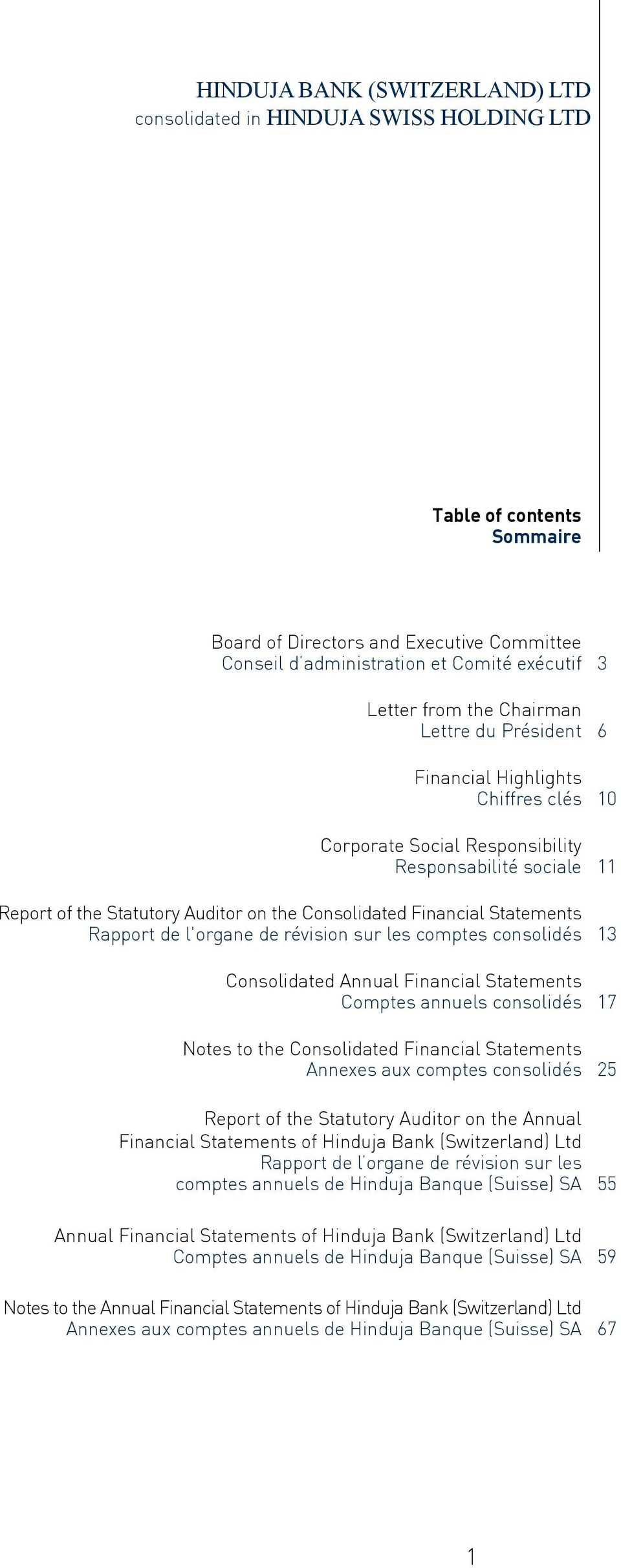 Statements Rapport de l'organe de révision sur les comptes consolidés 13 Consolidated Annual Financial Statements Comptes annuels consolidés 17 Notes to the Consolidated Financial Statements Annexes