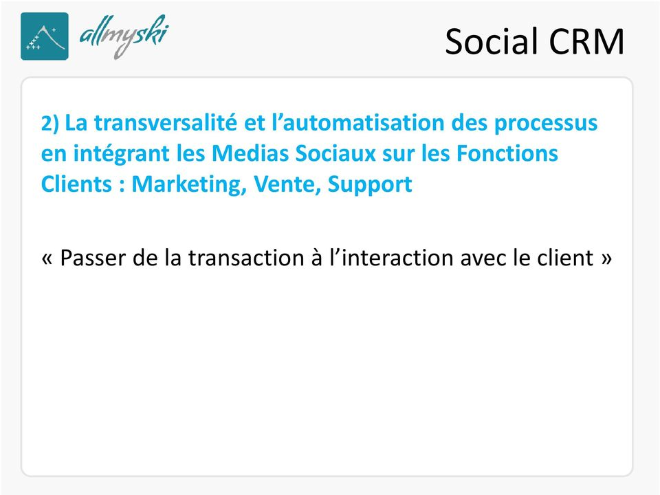 les Fonctions Clients : Marketing, Vente, Support