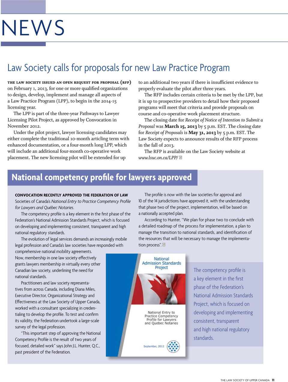 The LPP is part of the three-year Pathways to Lawyer Licensing Pilot Project, as approved by Convocation in November 2012.