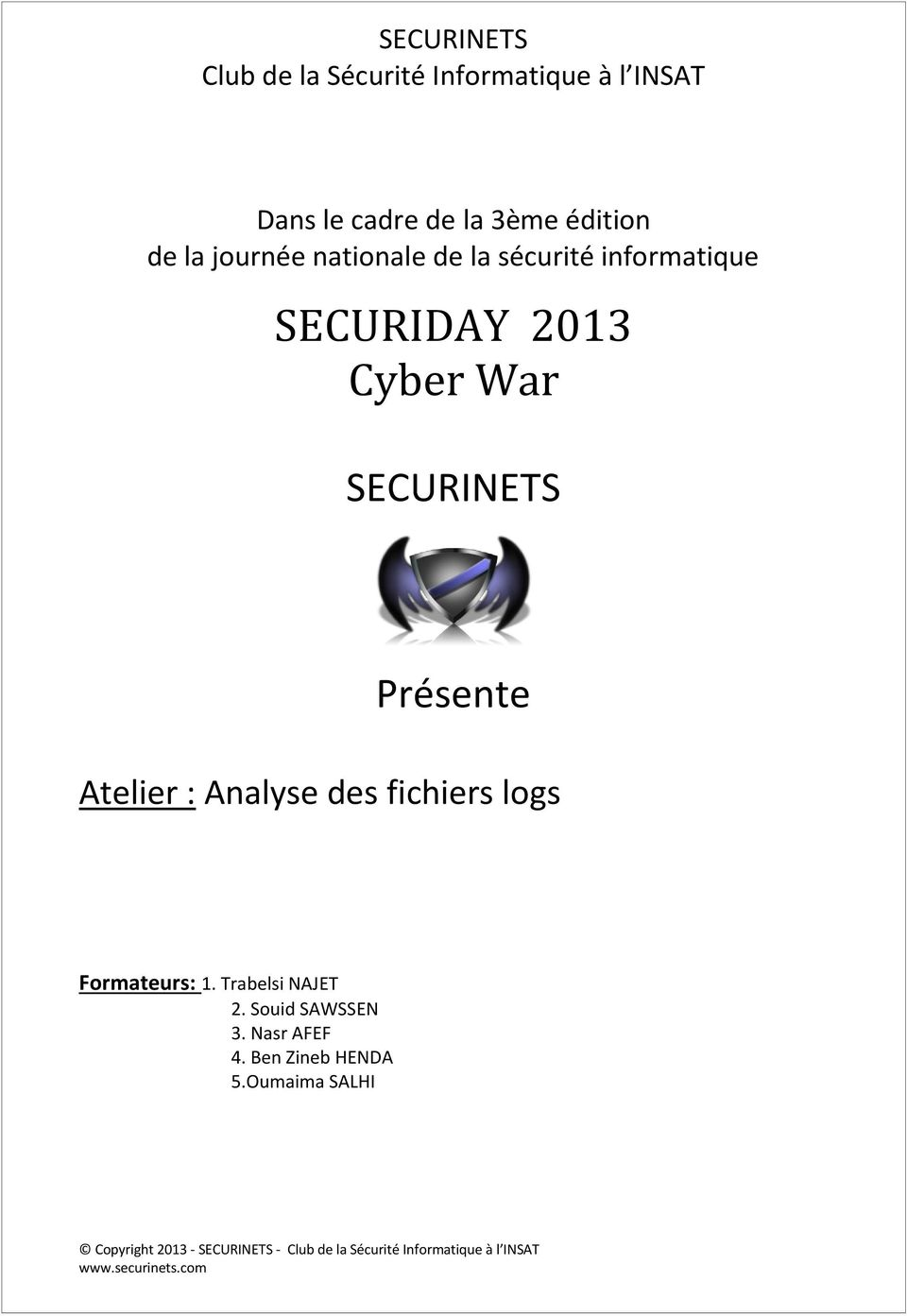 SECURIDAY 2013 Cyber War SECURINETS Présente Formateurs: 1.
