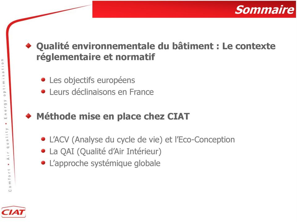France Méthode mise en place chez CIAT L ACV (Analyse du cycle de vie)