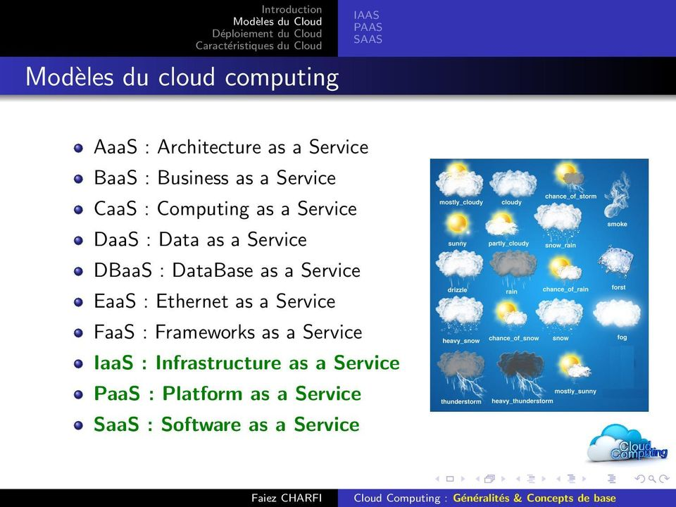 DataBase as a Service EaaS : Ethernet as a Service FaaS : Frameworks as a Service