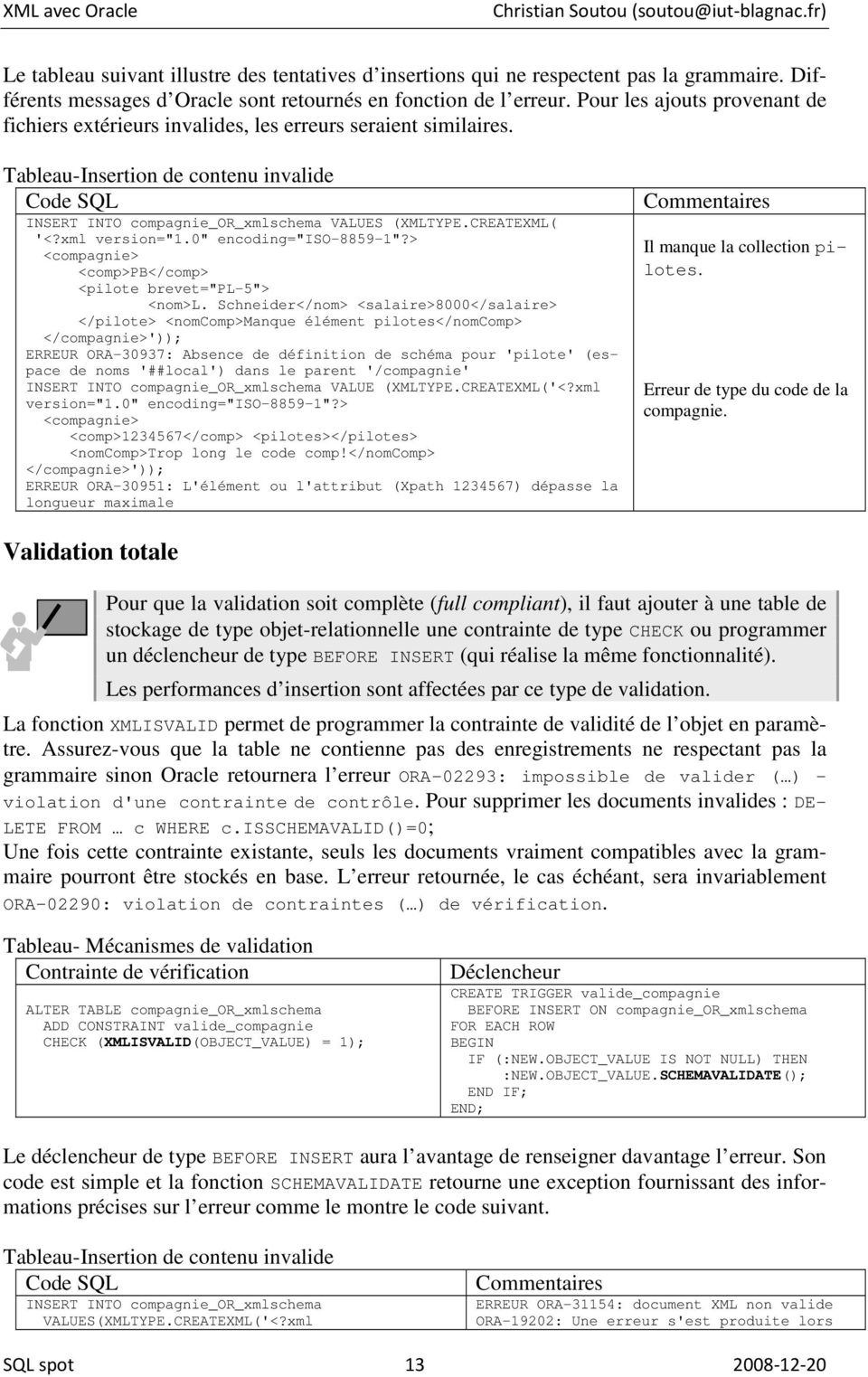 "xml version=""1.0"" encoding=""iso-8859-1""?> <compagnie> <comp>pb</comp> <pilote brevet=""pl-5""> <nom>l."