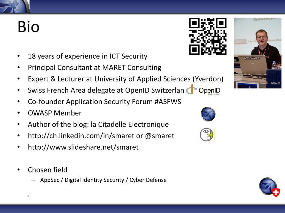 Application Security Forum #ASFWS OWASP Member Author of the blog: la Citadelle Electronique http://ch.