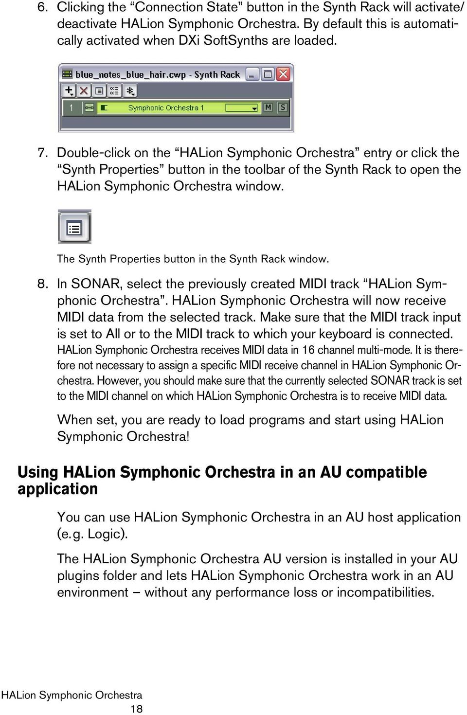 In SONAR, select the previously created MIDI track HALion Symphonic Orchestra. will now receive MIDI data from the selected track.