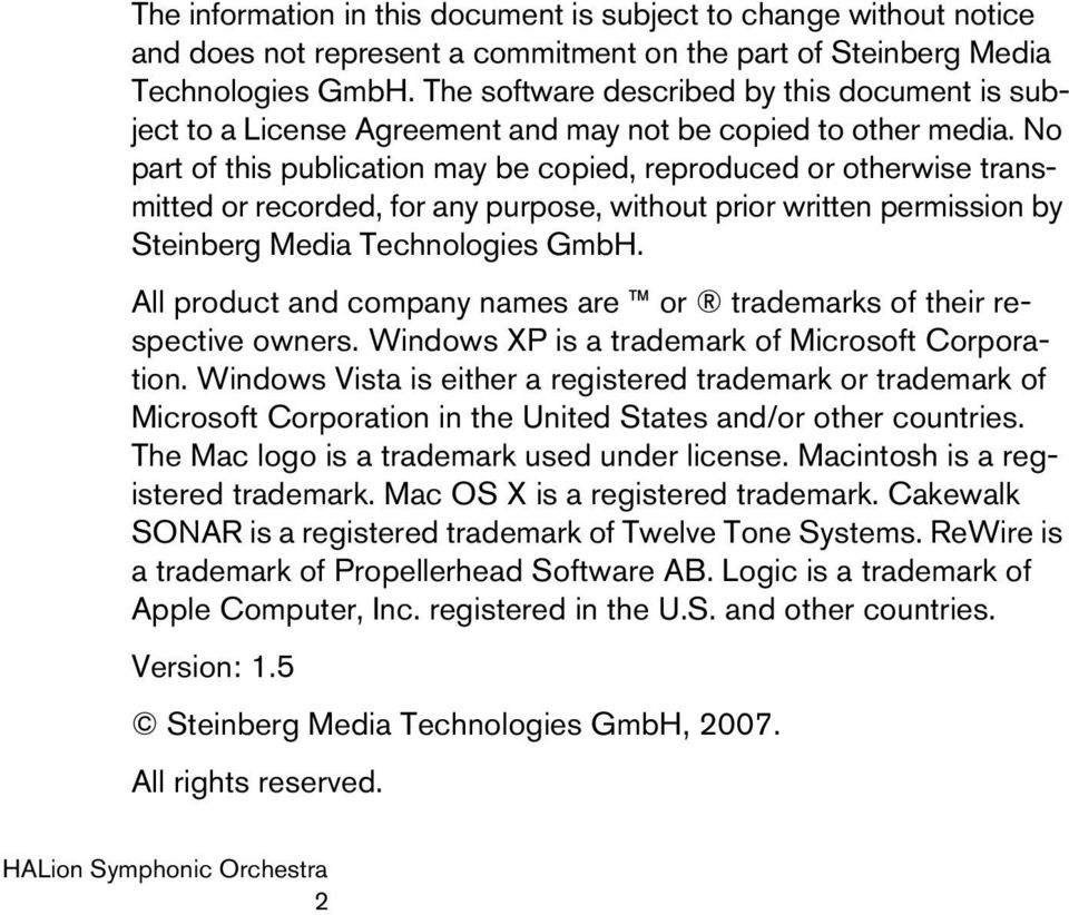 No part of this publication may be copied, reproduced or otherwise transmitted or recorded, for any purpose, without prior written permission by Steinberg Media Technologies GmbH.