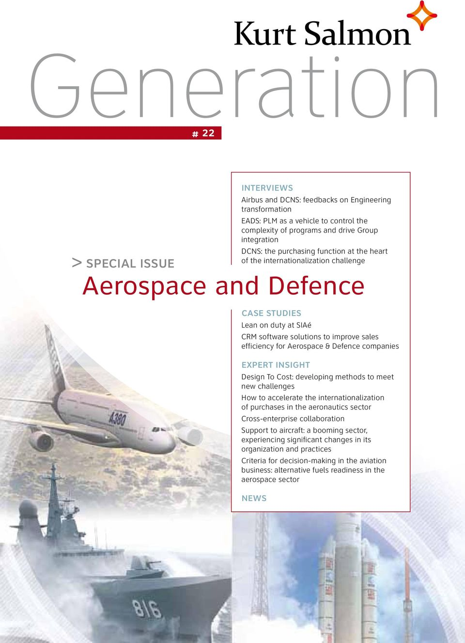 Defence companies Expert Insight Design To Cost: developing methods to meet new challenges How to accelerate the internationalization of purchases in the aeronautics sector Cross-enterprise