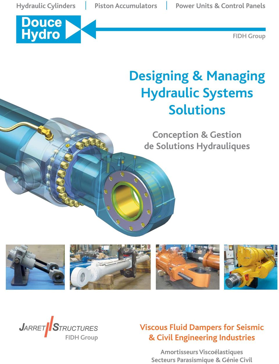 Solutions Hydrauliques FIDH Group Viscous Fluid Dampers for Seismic & Civil