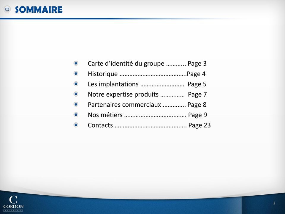 .Page 4 Les implantations Page 5 Notre expertise