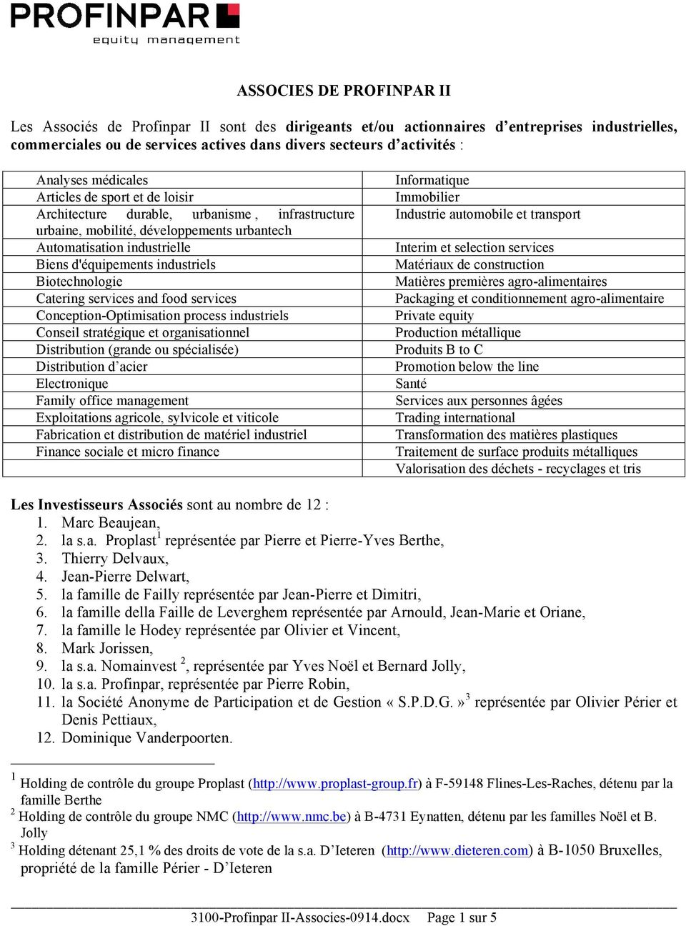 industriels Biotechnologie Catering services and food services Conception-Optimisation process industriels Conseil stratégique et organisationnel Distribution (grande ou spécialisée) Distribution d