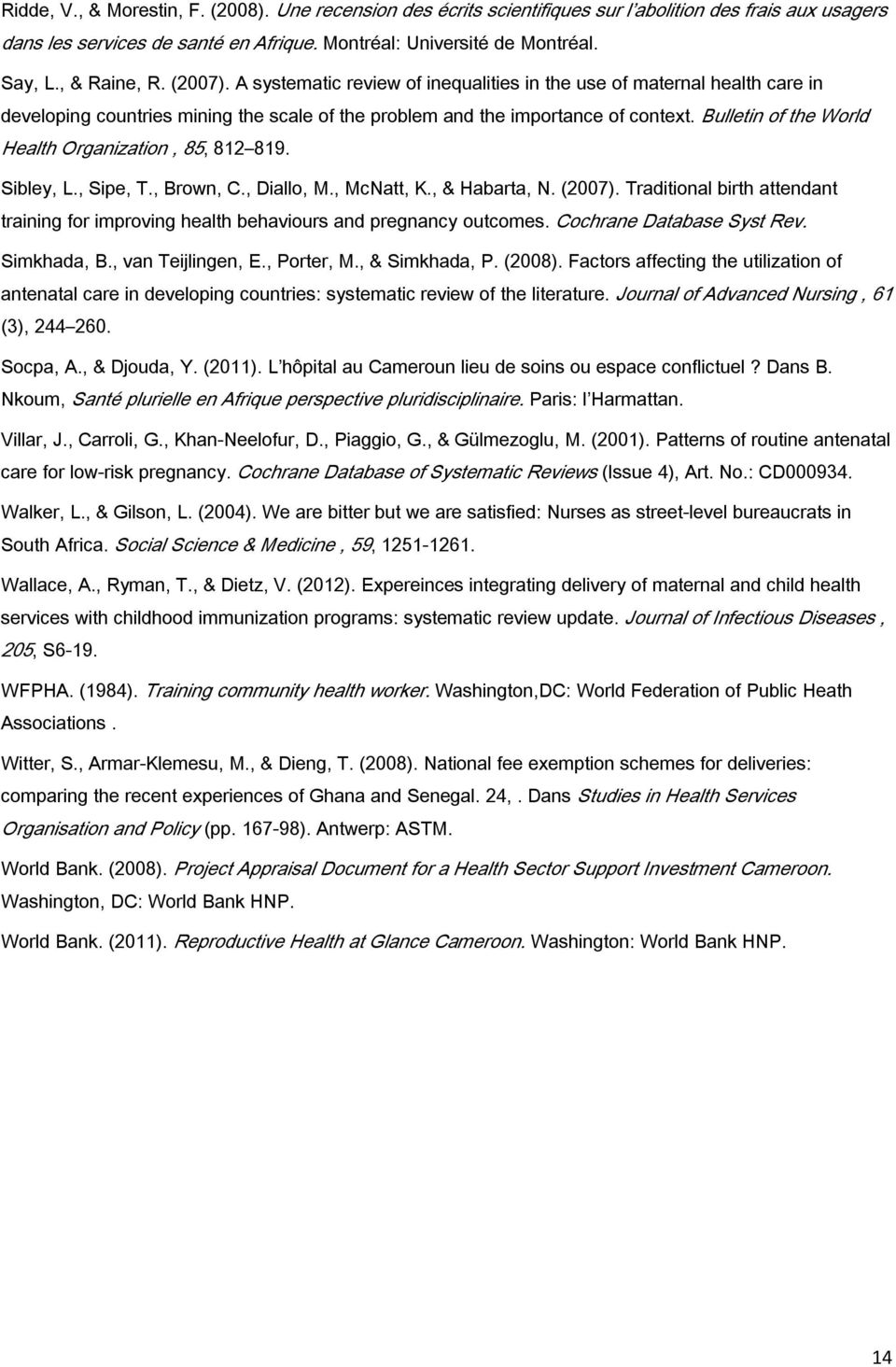 Bulletin of the World Health Organization, 85, 812 819. Sibley, L., Sipe, T., Brown, C., Diallo, M., McNatt, K., & Habarta, N. (2007).