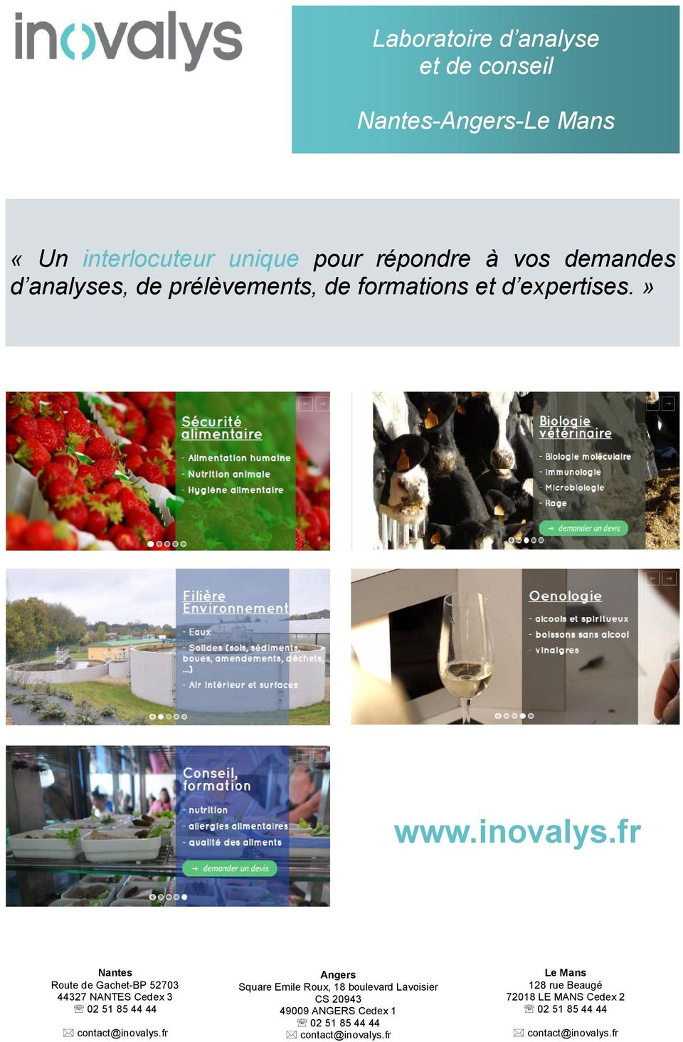 fr Nantes Route de Gachet-BP 52703 44327 NANTES Cedex 3 02 51 85 44 44 contact@inovalys.