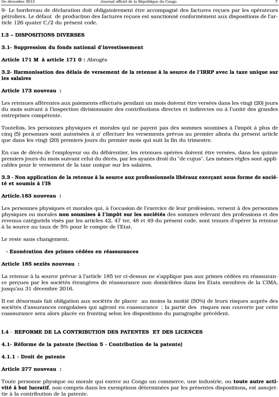 1- Suppression du fonds national d investissement Article 171 M à article 171 0 : Abrogés 3.