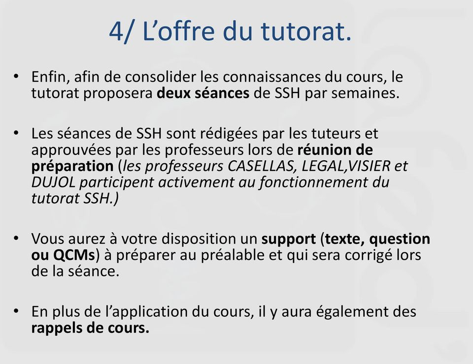 CASELLAS, LEGAL,VISIER et DUJOL participent activement au fonctionnement du tutorat SSH.