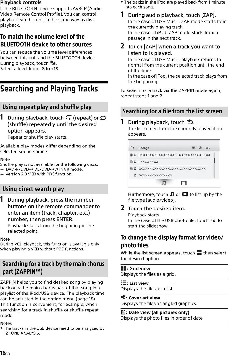 Select a level from 8 to +18. Searching and Playing Tracks Using repeat play and shuffle play 1 During playback, touch (repeat) or (shuffle) repeatedly until the desired option appears.