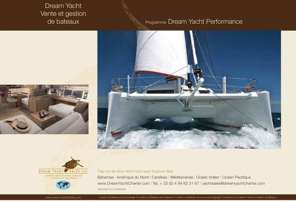 + 33 (0) 4 94 62 31 67 l *Document non contractuel www.dreamyachtcharter.