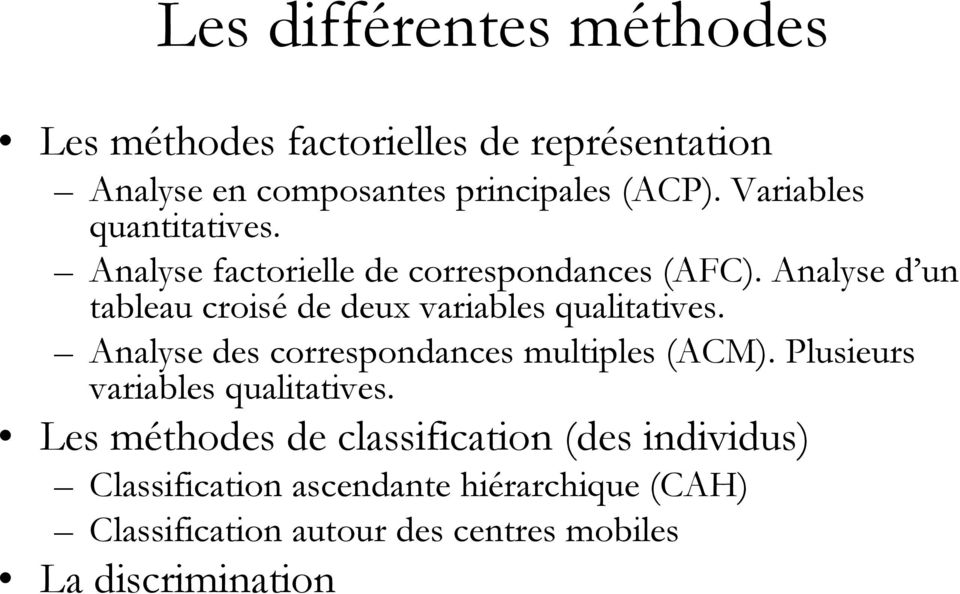 Analyse d un tableau croisé de deux variables qualitatives. Analyse des correspondances multiples (ACM).