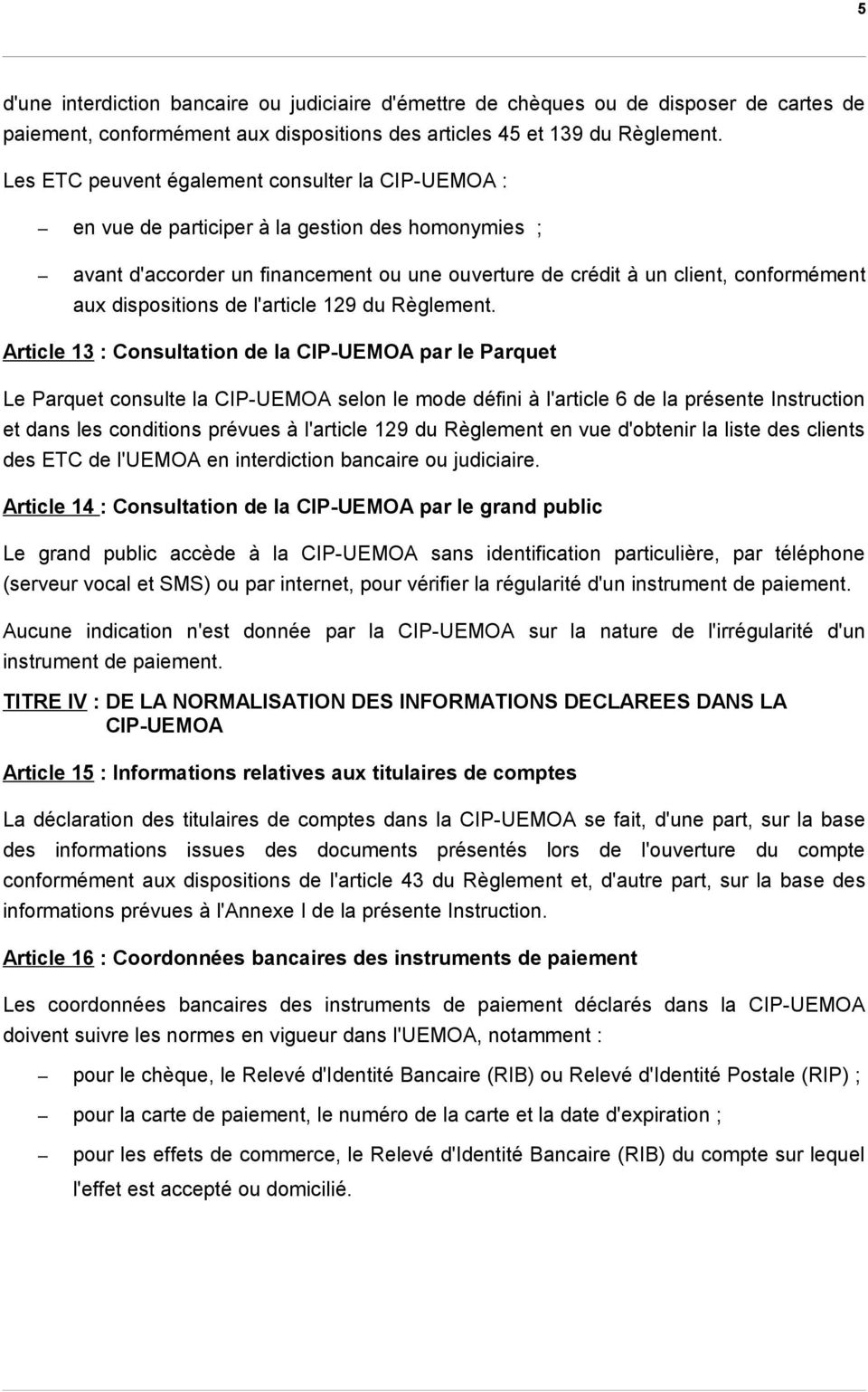 dispositions de l'article 129 du Règlement.