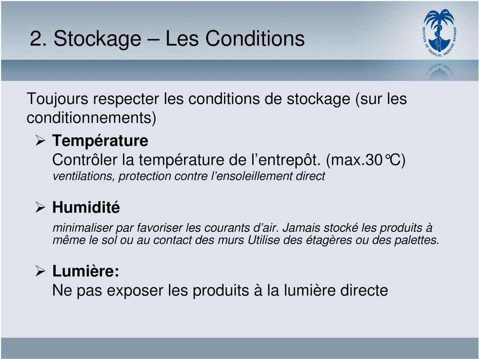 30 C) ventilations, protection contre l ensoleillement direct Humidité minimaliser par favoriser les