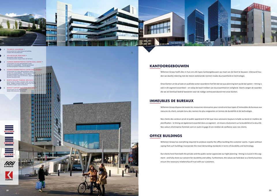 ADMINISTRATIVE CENTRE (VAC), GHENT» Construction of a new administrative centre (4 stars for sustainability) - Flemish government Architects/engineers Poponcini & Lootens FLEMISH ADMINISTRATIVE