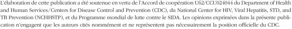 STD, and TB Prevention (NCHHSTP), et du Programme mondial de lutte contre le SIDA.