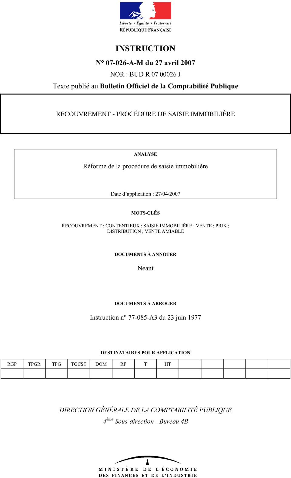 CONTENTIEUX ; SAISIE IMMOBILIÈRE ; VENTE ; PRIX ; DISTRIBUTION ; VENTE AMIABLE DOCUMENTS À ANNOTER Néant DOCUMENTS À ABROGER Instruction n