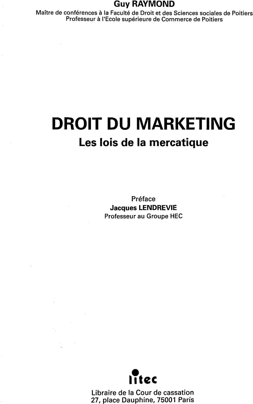 DROIT DU MARKETING Les lois de la mercatique Preface Jacques LENDREVIE