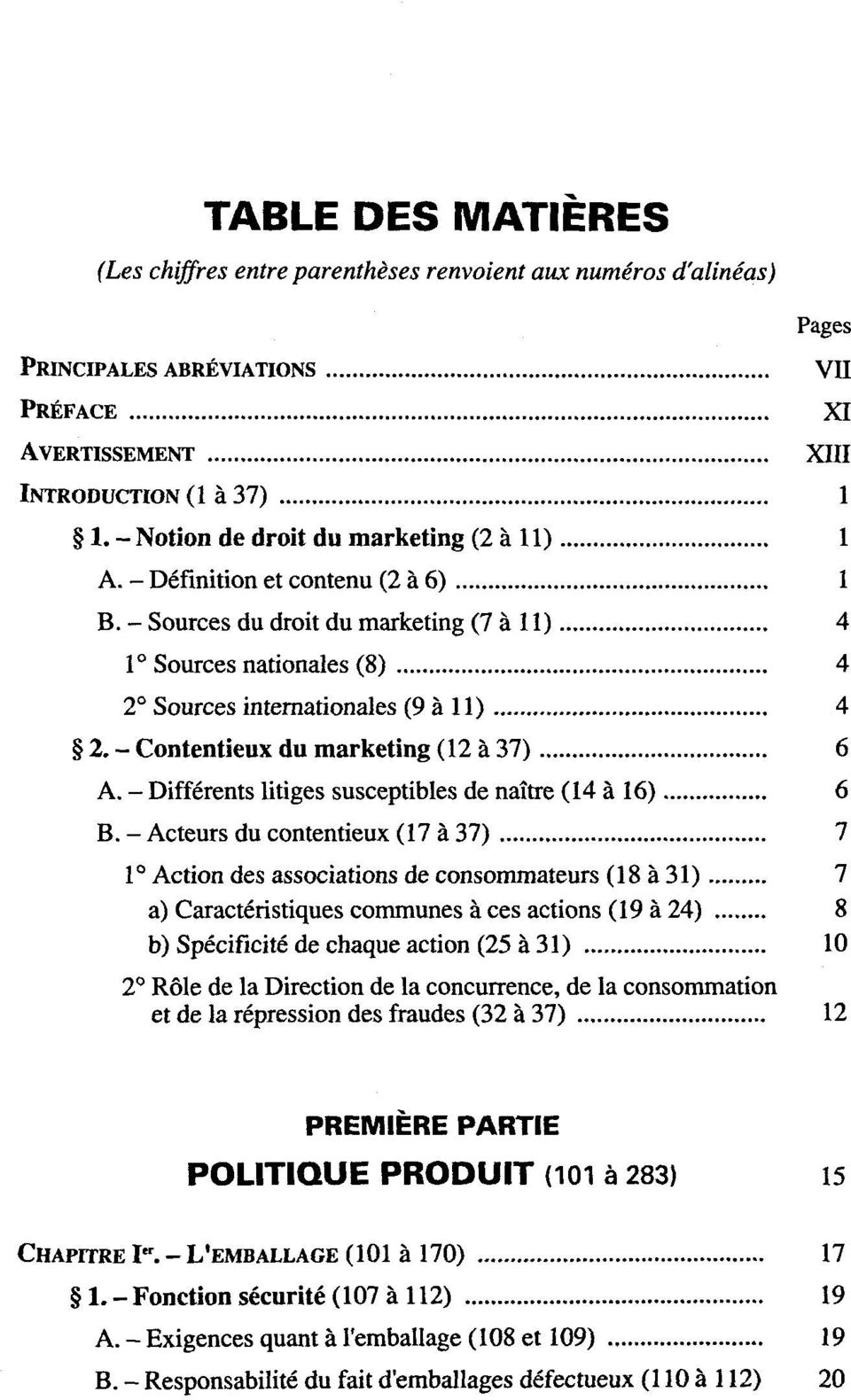 - Contentieux du marketing (12 ä 37) 6 A. - Differents litiges susceptibles de nattre (14 ä 16) 6 B.