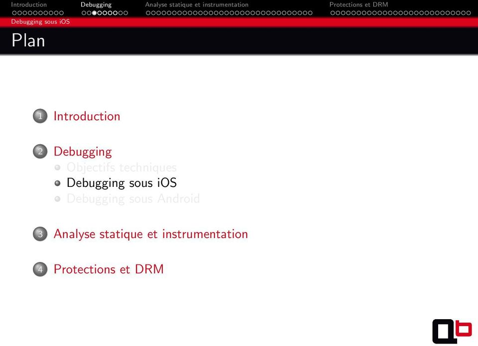 sous ios Debugging sous Android 3 Analyse