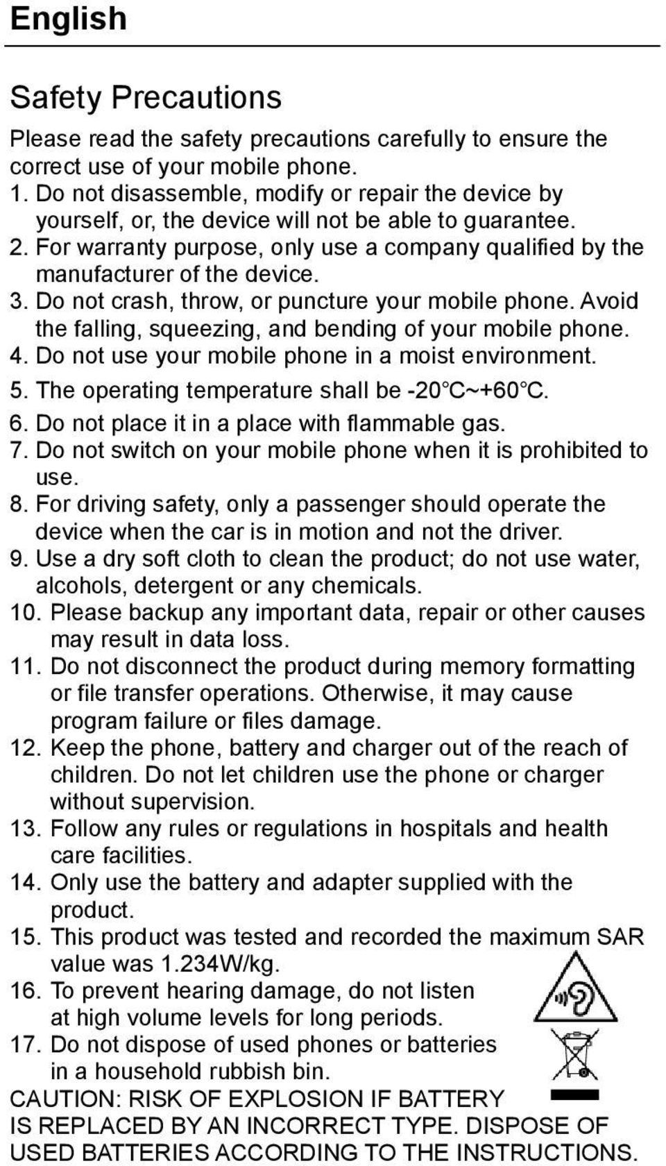 Do not crash, throw, or puncture your mobile phone. Avoid the falling, squeezing, and bending of your mobile phone. 4. Do not use your mobile phone in a moist environment. 5.