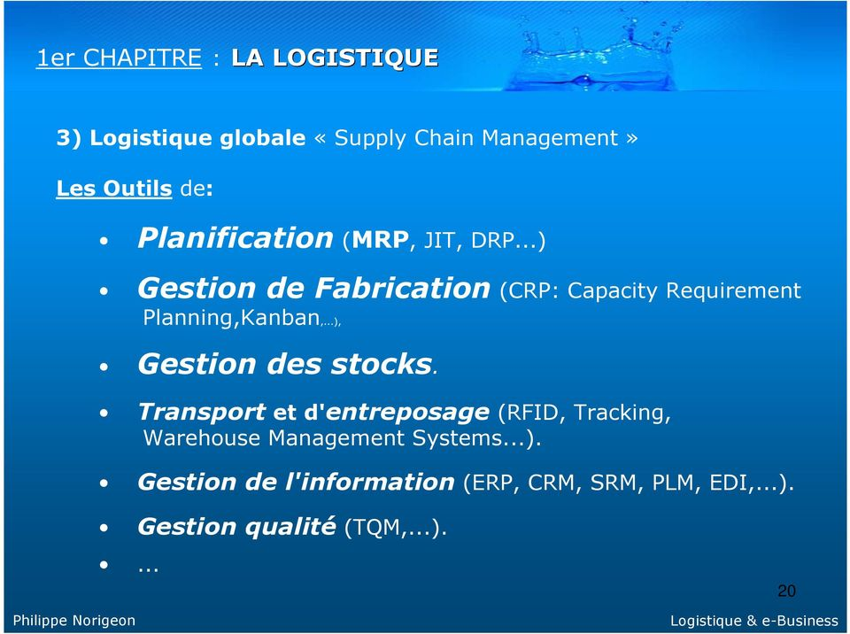 ..) Gestion de Fabrication (CRP: Capacity Requirement Planning,Kanban,...), Gestion des stocks.