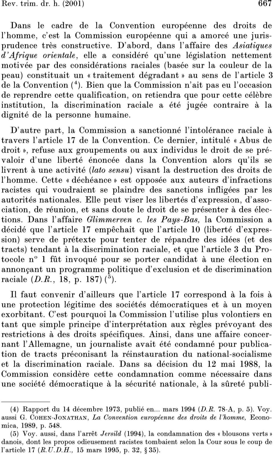 «traitement dégradant» au sens de l article 3 de la Convention ( 4 ).