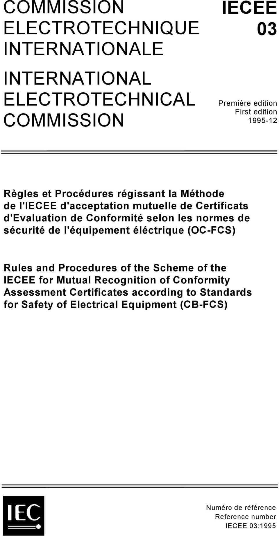 de sécurité de l'équipement éléctrique (OC-FCS) Rules and Procedures of the Scheme of the IECEE for Mutual Recognition of Conformity