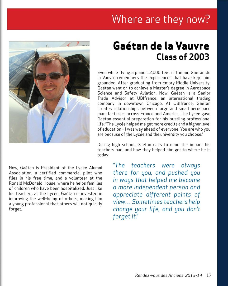 Now, Gaétan is a Senior Trade Advisor at UBIfrance, an international trading company in downtown Chicago.