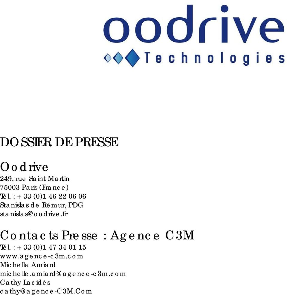fr Contacts Presse : Agence C3M Tél. : + 33 (0)1 47 34 01 15 www.agence-c3m.