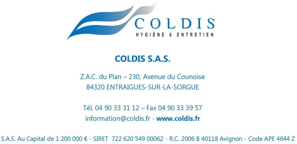 04 90 33 31 12 Fax 04 90 33 39 57 information@coldis.fr 12 - www.